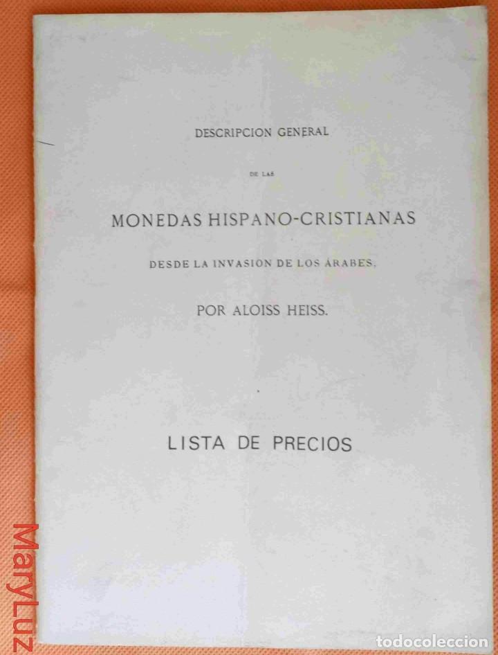 DESCRIPCIÓN GENERAL MONEDAS HISPANO-CRISTIANAS DESDE LA INVASIÓN DE LOS ÁRABES. LISTA DE PRECIOS. (Numismática - Catálogos y Libros)
