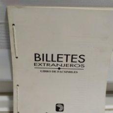 Catálogos y Libros de Monedas: BILLETES EXTRANJEROS, LIBRO DE FACSIMILES, BANCO CENTRAL HISPANO , SIN TAPAS.. Lote 181156348