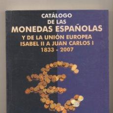 Catálogos y Libros de Monedas: CATÁLOGO DE LAS MONEDAS ESPAÑOLAS Y DE LA UNIÓN EUROPEA 1833-2007 Y BILLETES ESPAÑOLES 1783-2007. HN. Lote 182468441
