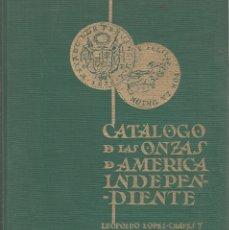 Catálogos y Libros de Monedas: CATALOGO DE LAS ONZAS DE AMERICA INDEPENDIENTE-EDITEROAL IBER-AMER, S.A. Lote 182723703