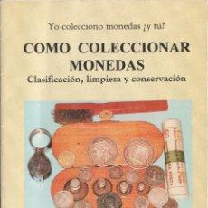 Catálogos y Libros de Monedas: COMO COLECCIONAR MONEDAS - CLASIFICACIÓN LIMPIEZA CONSERVACIÓN JAIME PAZ - 1ª EDICION LIBRO. Lote 182759831