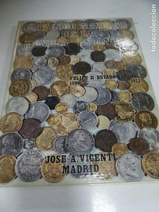 CATÁLOGO GENERAL DE LA MONEDA ESPAÑOLA (1586-1973). JOSÉ A. VICENTI. 1972. IMAGENES. 210 PAG. (Numismática - Catálogos y Libros)