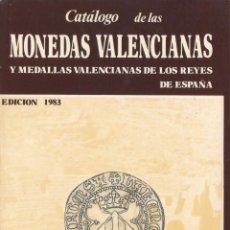 Catálogos y Libros de Monedas: CATÁLOGO DE MONEDAS Y MEDALLAS VALENCIANAS, LIBRO. Lote 183370441