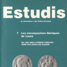 Catálogos y Libros de Monedas: ESTUDIS DE GRANOLLERS I DEL VALLÉS ORIENTAL 7: LES ENCUNYACIONS IBERIQUES DE LAURO LIBRO. Lote 183371677