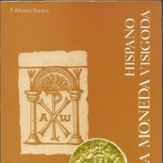 Catálogos y Libros de Monedas: PRONTUARIO DE LA MONEDA HISPANO VISIGODA-F.ALVAREZ BURGOS--MADRID 1983- NUEVO, SIN USO. Lote 183498711