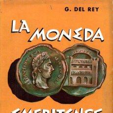 Catálogos y Libros de Monedas: G. DEL REY TRUJILLO : LA MONEDA EMERITENSE (DOSSAT, 1962). Lote 184799433