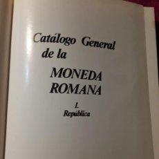 Catálogos y Libros de Monedas: CATALOGO GENERAL DE LA MONEDA ROMANA I. LA REPÚBLICA. EDITA JOSÉ MARÍA ALEDON, 1983.. Lote 186103925