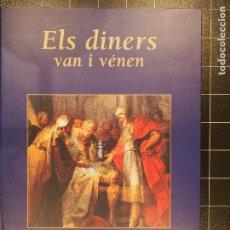 Catálogos y Libros de Monedas: ELS DINERS VAN I VÉNEN. EL DINERO VA Y VIENE. EDICIÓN BILINGÜE. PERE PAU RIPOLLÉS - MARIA DEL MAR LL. Lote 186252030