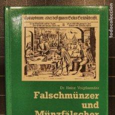 Catálogos y Libros de Monedas: HEINZ VOIGTLAENDER - FALSCHMÜNZER UND MÜNZFÄLSCHER 3-921 507-00-6 FALSIFICACIONES FALSARIOS. Lote 186252920
