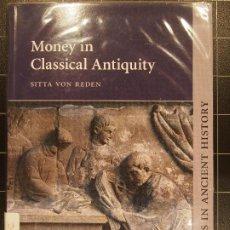 Catálogos y Libros de Monedas: SITTA VON REDEN - MONEY IN CLASSICAL ANTIQUITY 978-0-521-45952-5. Lote 186254011