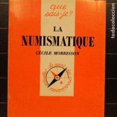 Catálogos y Libros de Monedas: LA NUMISMATIQUE - CÉCILE MORRISSON - 2 13 044261 7. Lote 186254760