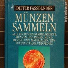 Catálogos y Libros de Monedas: DIETER FASSBENDER - MÜNZEN SAMMELN ISBN 3-89441-180-5. Lote 186255621
