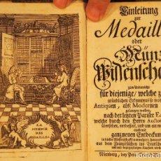 Catálogos y Libros de Monedas: JOBERT, LOUIS - EINLEITUNG ZUR MEDAILLEN- ODER MÜNZ-WISSENSCHAFFT - 1738. Lote 186257227