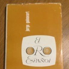 Catálogos y Libros de Monedas: EL ORO ESPAÑOL. JORGE GUINOVART. 1968.. Lote 222159441