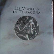 Catálogos y Libros de Monedas: LES MONEDES DE TARRAGONA - JAUME BENAGES I OLIVÉ. Lote 189576541