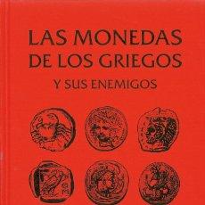 Catálogos y Libros de Monedas: LAS MONEDAS DE LOS GRIEGOS Y SUS ENEMIGOS. NUEVO. LIBRO CATÁLOGO. 2013. Lote 207260573