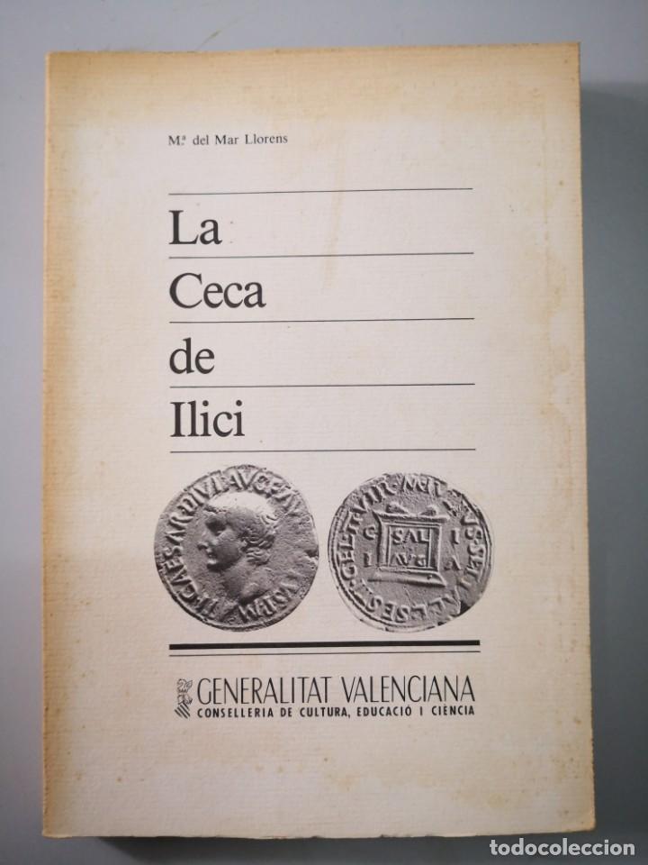 LA SECA DE ILICI GENERALITAT VALENCIANA MARÍA DEL MAR LLORENS NUMISMÁTICA (Numismática - Catálogos y Libros)