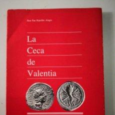 Catálogos y Libros de Monedas: LA CECA DE VALENTÍA GENERALITAT VALENCIANA PERE PAU RIPOLLES ALEGRE NUMISMÁTICA-ÇECA. Lote 190420123