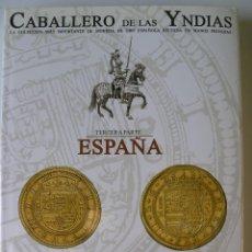 Catalogues et Livres de Monnaies: 3 CATÁLOGOS SUBASTA CABALLERO DE LAS YNDIAS - AUREO & CALICÓ - 3 VOLÚMENES - TAPA DURA -. Lote 191126217