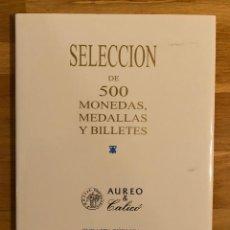 Catálogos e Livros de Moedas: CATÁLOGO (TAPA DURA) SUBASTA 500 MONEDAS, MEDALLAS Y BILLETES AUREO Y CALICÓ. 20 MARZO 2014. Lote 191291326