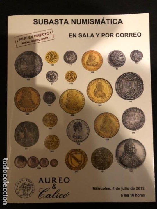 SUBASTA NUMISMATICA AUREO Y CALICÓ 4 JULIO 2012. (Numismática - Catálogos y Libros)