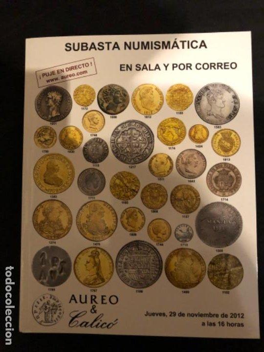 CATÁLOGO SUBASTA NUMISMATICA AUREO Y CALICÓ DE 29 NOVIEMBRE 2012 (Numismática - Catálogos y Libros)