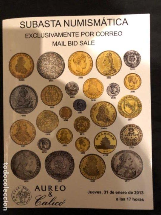 CATÁLOGO SUBASTA NUMISMATICA AUREO Y CALICÓ 31 ENERO 2013. MUY ILUSTRADO (Numismática - Catálogos y Libros)