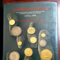 Catálogos y Libros de Monedas: NUMISMATICA ESPAÑOLA 1474 A 1994 F. CALICÓ Y J. TRIGO. Lote 191503171