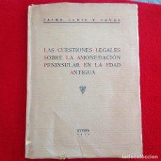 Catálogos y Libros de Monedas: LAS CUESTIONES LEGALES SOBRE LA AMONEDACIÓN PENINSULAR EN LA EDAD ANTIGUA, DE JAIME LLUIS Y NAVAS.. Lote 193617190