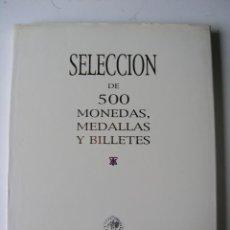 Catálogos y Libros de Monedas: CATALOGO SUBASTA SELECCIÓN DE 500 MONEDAS, MEDALLAS Y BILLETES - AUREO - AÑO 2006. Lote 194718218