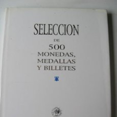 Catálogos y Libros de Monedas: CATALOGO SUBASTA SELECCIÓN DE 500 MONEDAS, MEDALLAS Y BILLETES - AUREO - AÑO 2005. Lote 194718278