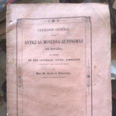 Catálogos y Libros de Monedas: ANTIGUAS MONEDAS AUTÓNOMAS DE ESPAÑA, CATALOGO GENERAL. 1858. Lote 195008868