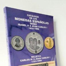 Catálogos y Libros de Monedas: CATALOGO DE LAS MONEDAS ESPAÑOLAS DESDE ISABEL II A JUAN CARLOS I. Lote 195022870