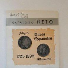 Catálogos y Libros de Monedas: CATALOGO NETO 1968. DUROS ESPAÑOLES DEL 1701 AL 1899. JOSE A. VICENTI. MADRID,1968. . Lote 195056471