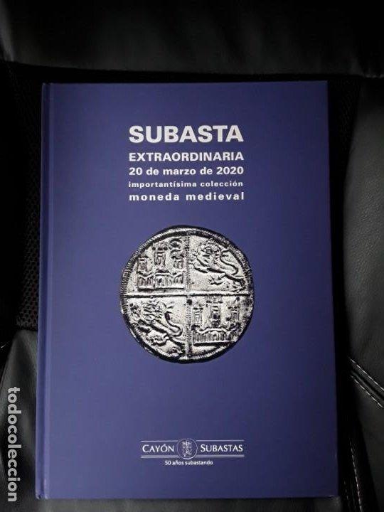 CATALOGO SUBASTA CAYON. IMPORTANTISIMA COLECCIÓN MONEDA MEDIEVAL.MARZO 2020 (Numismática - Catálogos y Libros)