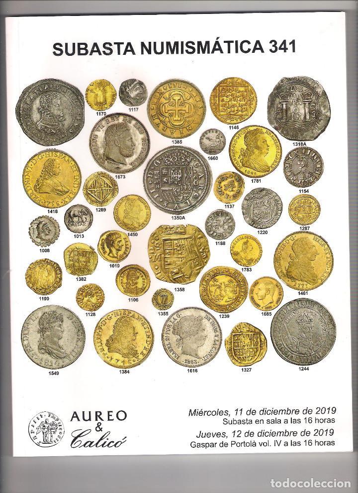 CATÁLOGO SUBASTA NUMISMÁTICA 341 DE AUREO & CALICÓ DEL 11 DE DICIEMBRE DE 2019. TAPAS BLANDAS (001) (Numismática - Catálogos y Libros)