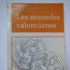 Catálogos y Libros de Monedas: LES MONEDES VALENCIANES. ARROYO ILERA RAFAEL. 1984. Lote 195364598