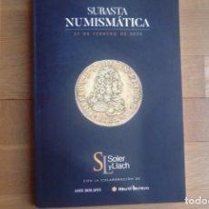 Catálogos y Libros de Monedas: CATALOGO SOLER Y LLACH.NUEVO. 27 DE FEBRERO DE 2020.. Lote 195809075