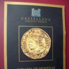 Catálogos y Libros de Monedas: CATALOGO SUBASTA DE CASTELLANA, MONOGRAFICO DE MONEDAS DE ORO. 1999. Lote 195848475