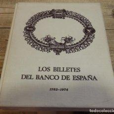 Catálogos y Libros de Monedas: CATALOGO DE BILLETES ESPAÑOLES DEL BANCO DE ESPAÑA ( 1782-1974) EDITADO POR BANCO DE ESPAÑA 1974. Lote 196481681