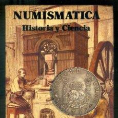 Catálogos y Libros de Monedas: NUMULITE L1270 NUMISMÁTICA HISTORIA Y CIENCIA D. JAIME PAZ BERNARDO. Lote 196659122