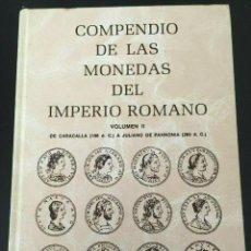 Catálogos y Libros de Monedas: COMPENDIO DE LAS MONEDAS DEL IMPERIO ROMANO, VOL. 2 - (LIBRO FÍSICO, NO ES PDF). Lote 197132158