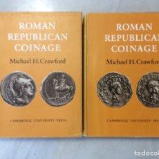 Catálogos y Libros de Monedas: ROMAN REPUBLICAN COINAGE TOMO I Y II. Lote 198334811