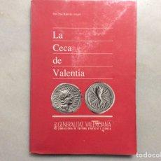 Catálogos y Libros de Monedas: LA CECA DE VALENTIA. Lote 198494172