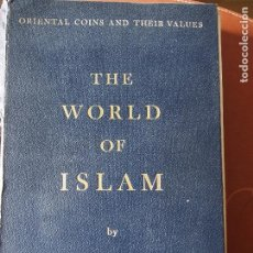 Catálogos y Libros de Monedas: MICHAEL MITCHINER - ORIENTAL COINS AND THEIR VALUE - THE WORLD OF ISLAM - MONEDA MUSULMANA. Lote 198524612
