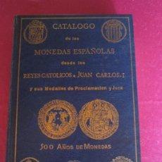 Catálogos y Libros de Monedas: CATALOGO DE MONEDAS ESPAÑOLAS DESDE LOS REYES CATOLICOS A JUAN CARLOS I .. Lote 34305220
