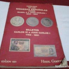 Catálogos y Libros de Monedas: LIBRO CATALOGO DE LAS MONEDAS ESPAÑOLAS Y BILLETES 1783-1991, EDICIÓN 1991. HNOS. GUERRA. Lote 198856500