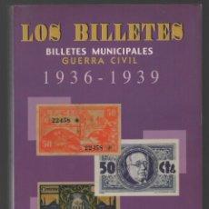 Catálogos y Libros de Monedas: BILLETES MUNICIPALES GUERRA-CIVIL CATALOGO. Lote 198949715
