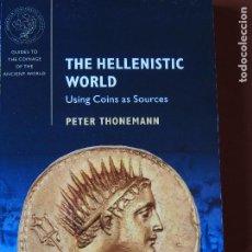 Catálogos y Libros de Monedas: THE HELLENISTIC WORLD. USING COINS AS SOURCES. PETER THONEMANN.. Lote 199398698