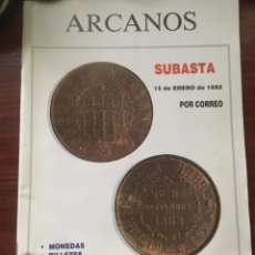Catálogos y Libros de Monedas: CATALOGO SUBASTA ARCANOS 1992 NUMISMATICA MONEDAS BILLETES. Lote 201332542